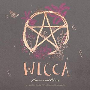 Wicca: A Modern Guide to Witchcraft and Magick [Audiobook]