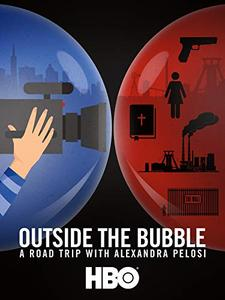 Outside the Bubble: On the Road with Alexandra Pelosi (2018)