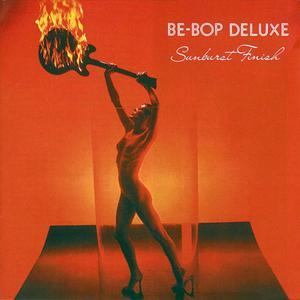 Be Bop Deluxe - Sunburst Finish (1976) [3CD + DVD Box Set]