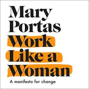 Work Like a Woman [Audiobook]