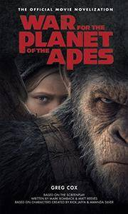 War for the Planet of the Apes: The Official Movie Novelization