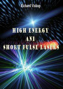 """High Energy and Short Pulse Lasers"" ed. by Richard Viskup"