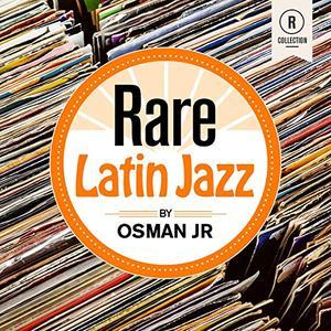 VA - Rare Latin Jazz By Osman Jr (2019)