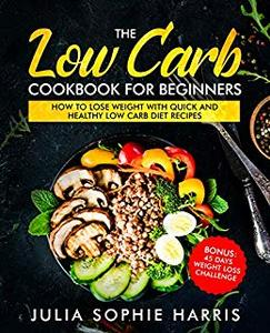 The Low Carb Cookbook For Beginners