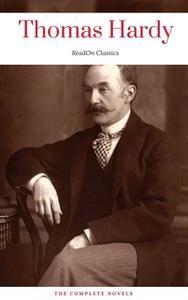 «Thomas Hardy: The Complete Novels (ReadOn Classics)» by Thomas Hardy