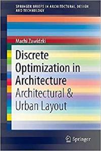 Discrete Optimization in Architecture: Architectural & Urban Layout