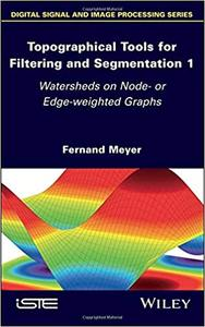 Topographical Tools for Filtering and Segmentation 1: Watersheds on Node- or Edge-weighted Graphs