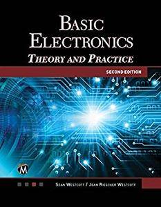 Basic Electronics, Second Edition: Theory and Practice