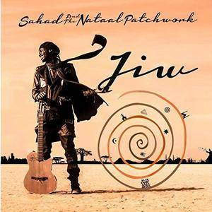 Sahad & The Nataal Patchwork - Jiw (2017/2018)