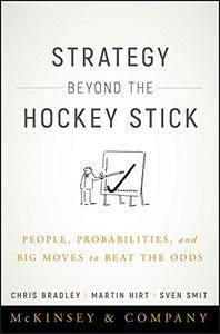 Strategy Beyond the Hockey Stick: People, Probabilities, and Big Moves to Beat the Odds