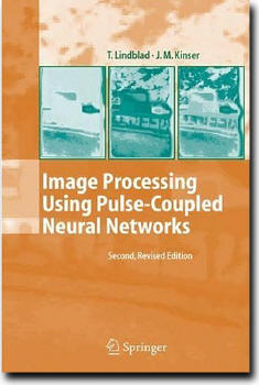 Image Processing Using Pulse-Coupled Neural Networks by  T. Lindblad, J.M. Kinser