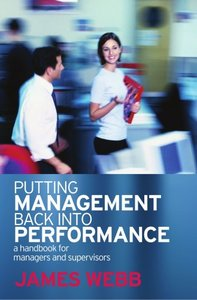 Putting Management Back Into Performance: A handbook for managers and supervisors (repost)