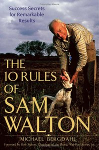 Michael Bergdahl - The 10 Rules of Sam Walton: Success Secrets for Remarkable Results