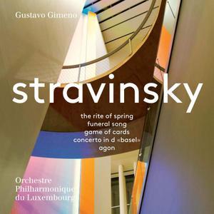 Orchestre Philharmonique du Luxembourg & Gustavo Gimeno - Stravinsky: Orchestral Works (2018)