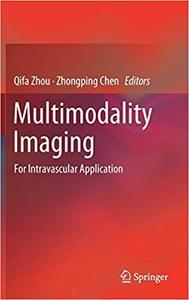 Multimodality Imaging: For Intravascular Application (repost)