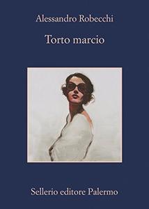 Torto marcio - Alessandro Robecchi