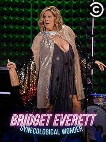Bridget Everett: Gynecological Wonder (2015)