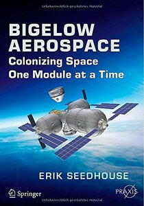 Bigelow Aerospace: Colonizing Space One Module at a Time