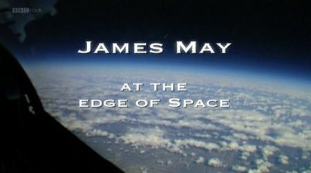 BBC - James May at the Edge of Space (2009)