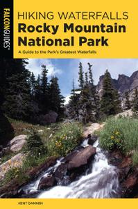 Hiking Waterfalls Rocky Mountain National Park: A Guide to the Park's Greatest Waterfalls (Hiking Waterfalls)