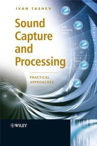 Sound Capture and Processing: Practical Approaches