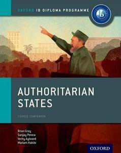 Authoritarian States: IB History Course Book: Oxford IB Diploma Program