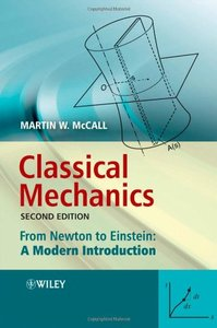 Classical Mechanics: From Newton to Einstein: A Modern Introduction (2nd edition) (repost)