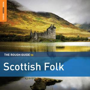 VA - The Rough Guide to Scottish Folk (Third Edition) (2018)