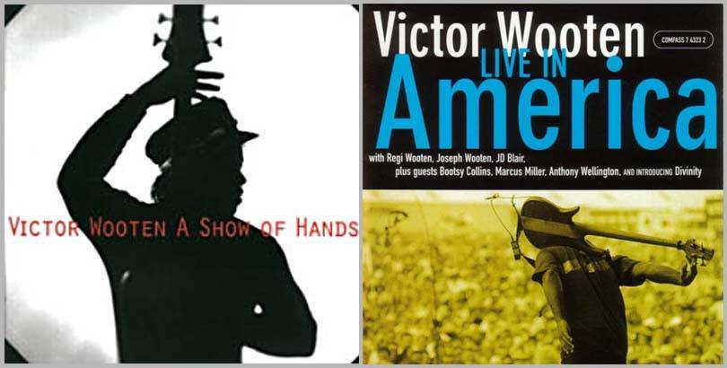 Victor Wooten - A Show Of Hands (1996) &  Live in America (2001) - 2CD