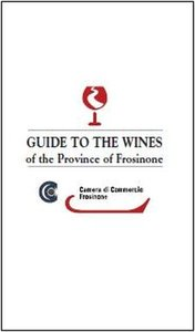 Guide to the Wines of the Province of Frosinone