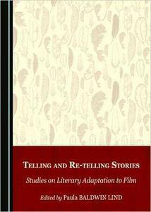 Telling and Re-Telling Stories: Studies on Literary Adaptation to Film