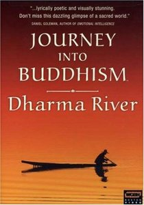 Journey Into Buddhism - Dharma River (2007)