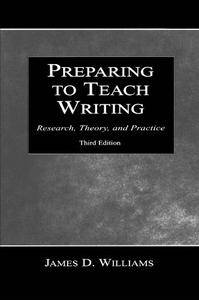 Preparing To Teach Writing: Research, Theory, and Practice(Repost)