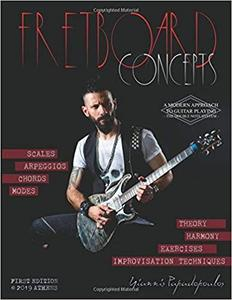 Fretboard Concepts: A Complete & Modern Method to master Scales, Modes, Chords, Arpeggios & Improvisation hacks