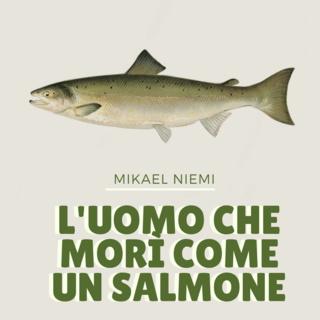 «L'uomo che morì come un salmone» by Mikael Niemi