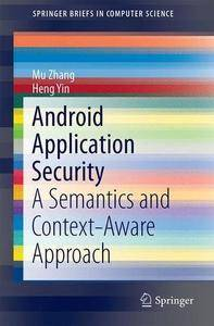 Android Application Security: A Semantics and Context-Aware Approach [repost]