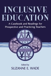 Inclusive Education: A Casebook and Readings for Prospective and Practicing Teachers