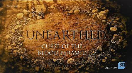 Science Channel - Unearthed: Curse of the Blood Pyramids (2016)