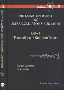 The Quantum World of Ultra-Cold Atoms and Light. Book I: Foundations of Quantum Optics