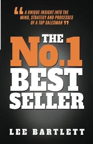 The No. 1 Best Seller: A Unique Insight into the Mind, Strategy and Processes of a Top Salesman