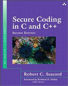 Secure Coding in C and C++, 2nd Edition (Repost)