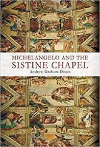 Michelangelo and the Sistine Chapel [Repost]