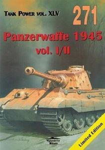 Panzerwaffe 1945 Vol.I/II (Wydawnictwo Militaria 271) (repost)