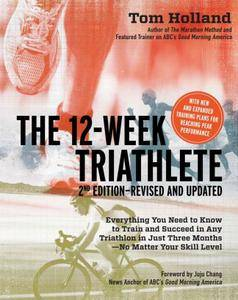 The 12 Week Triathlete, 2nd Edition-Revised and Updated (repost)