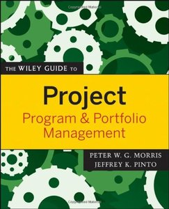 The Wiley Guide to Project, Program, and Portfolio Management (repost)
