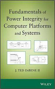 Fundamentals of Power Integrity: For Computer Platforms and Systems (repost)