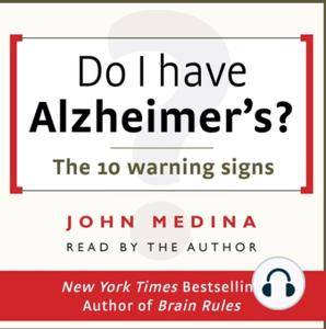 John Medina - Do I have Alzheimer's?: The 10 warning signs (2016) [Audiobook]