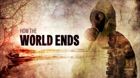 History Channel - How the World Ends (2017)