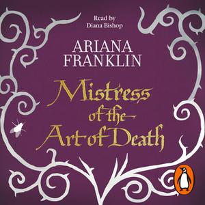 «Mistress of the Art of Death» by Ariana Franklin