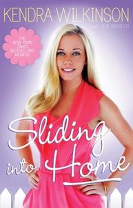 «Sliding Into Home» by Jon Warech,Kendra Wilkinson